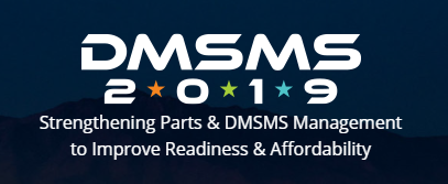 DMSMS 2019 Diminishing Manufacturing Sources & Material Shortages Conference