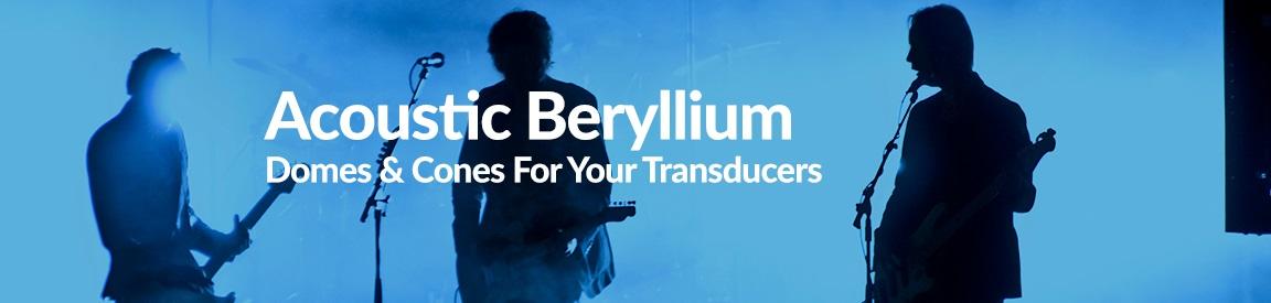 Acoustic Beryllium Domes